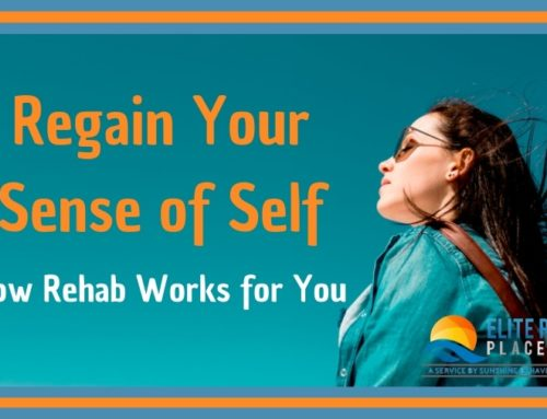 Regain Your Sense of Self: How Rehab Works for You